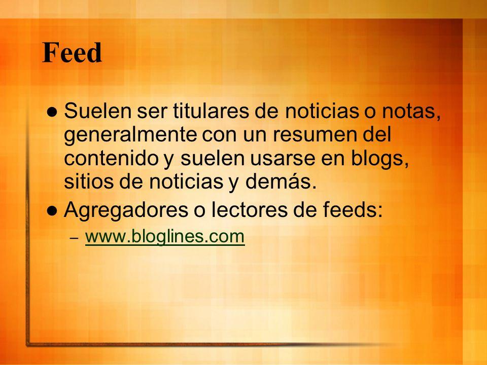 Feed Suelen ser titulares de noticias o notas, generalmente con un resumen del contenido y suelen usarse en blogs, sitios de noticias y demás. Agregad