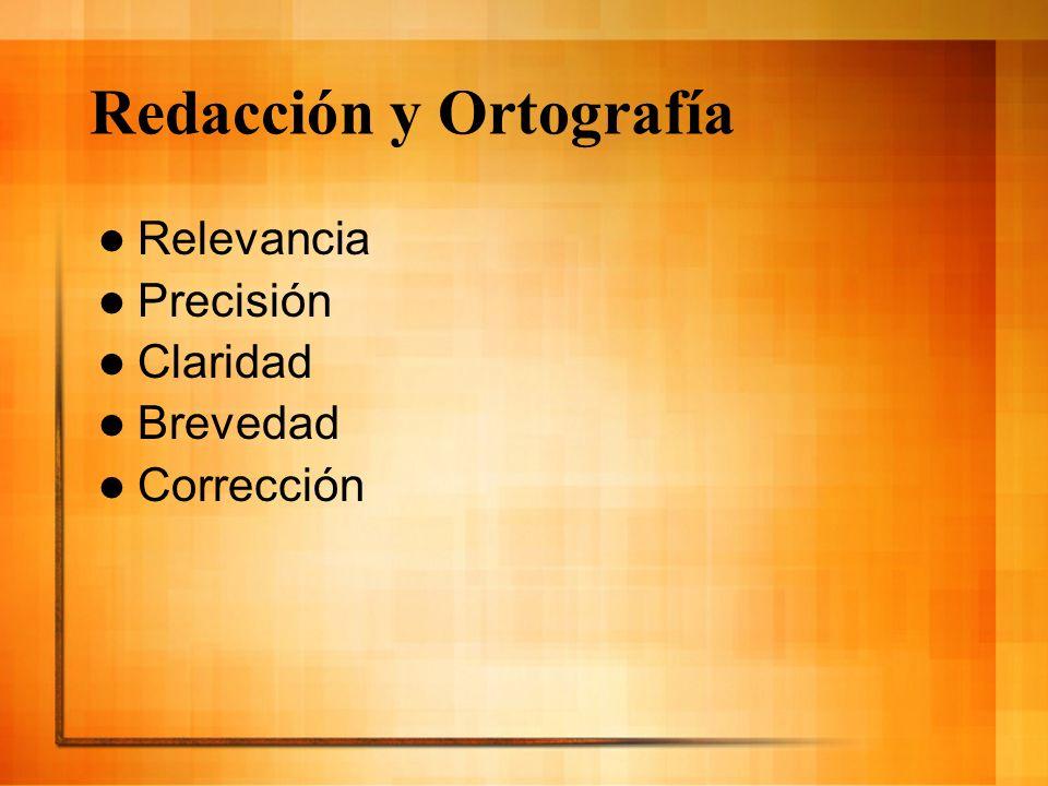 Redacción y Ortografía Relevancia Precisión Claridad Brevedad Corrección