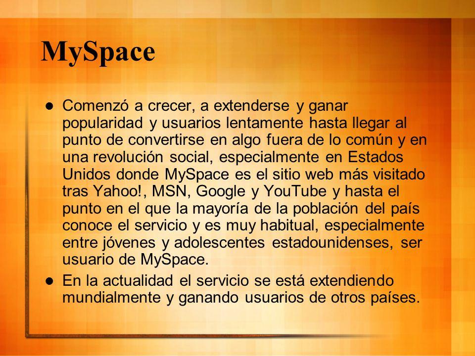 MySpace Entre sus posibilidades, MySpace ofrece perfiles especiales para músicos y sus usuarios usan el servicio con diversos y diferentes fines, entre ellos el comunicarse con amigos y/o familiares, el conocer gente, por motivos de trabajo, el promocionarse o como un lugar en el que encontrar citas, entre otros.