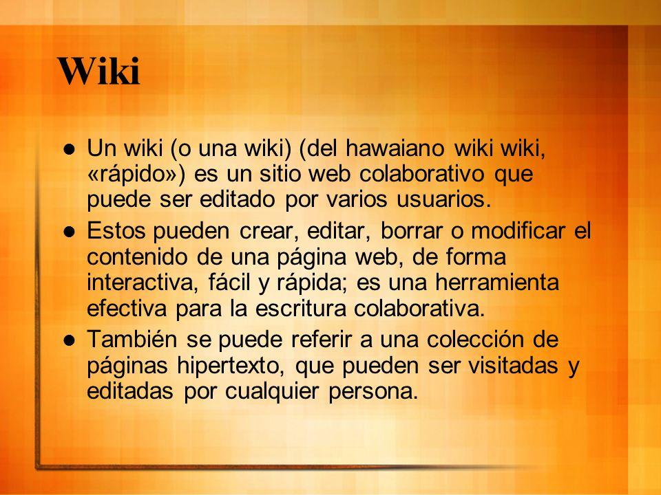 Wiki Un wiki (o una wiki) (del hawaiano wiki wiki, «rápido») es un sitio web colaborativo que puede ser editado por varios usuarios. Estos pueden crea
