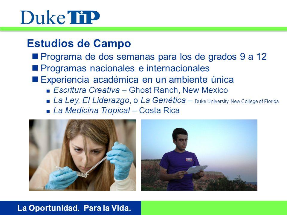 Opportunity. For Life. La Oportunidad. Para la Vida.
