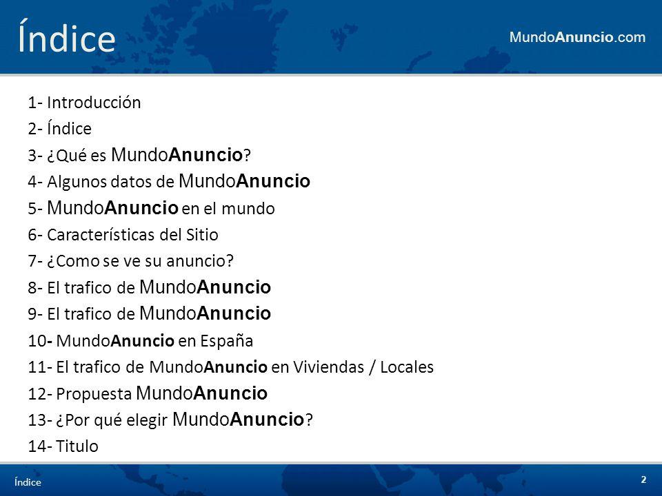 3 Es un Sitio de clasificados gratis de última generación Ofrece un servicio localizado a nivel global, con gran incidencia en el mercado hispanoparlante.