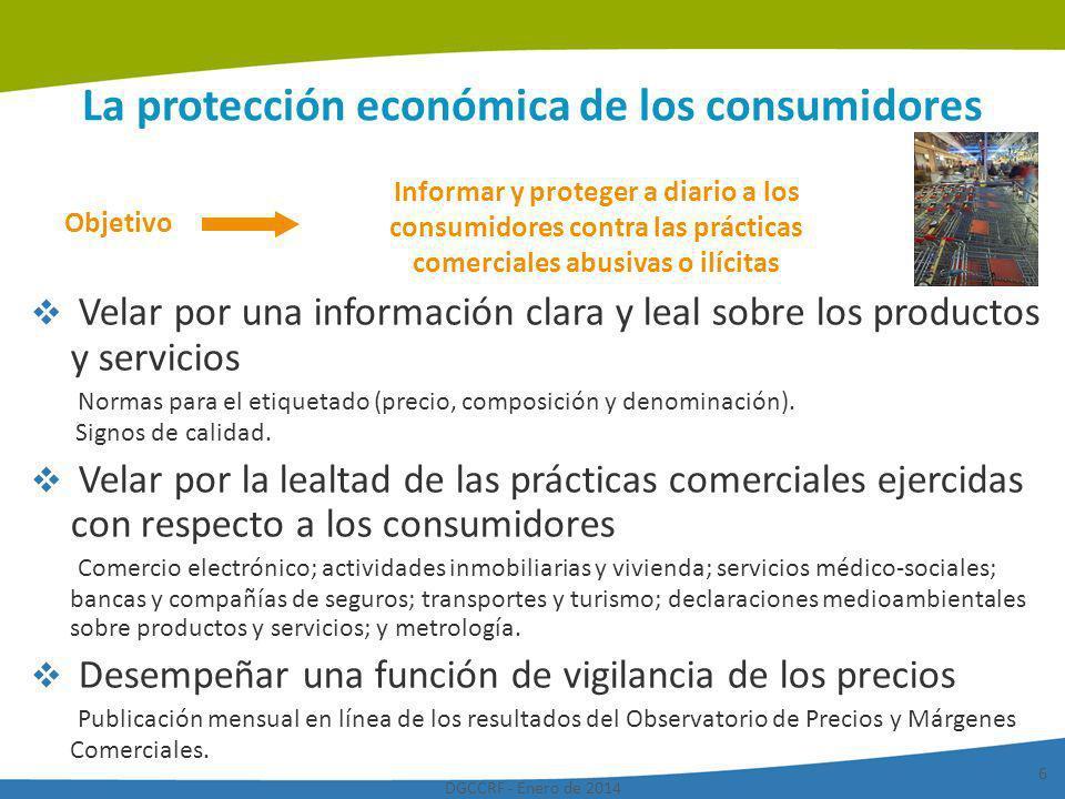 DGCCRF - Enero de 2014 6 La protección económica de los consumidores Velar por una información clara y leal sobre los productos y servicios Normas par