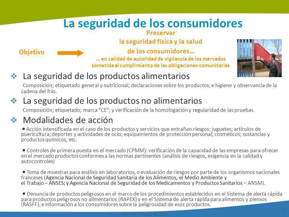 DGCCRF - Enero de 2014 7 La seguridad de los consumidores La seguridad de los productos alimentarios Composición; etiquetado general y nutricional; de