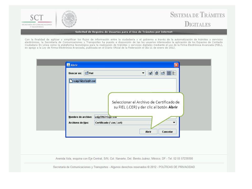 Seleccionar el Archivo de Certificado de su FIEL (.CER) y dar clic al botón Abrir
