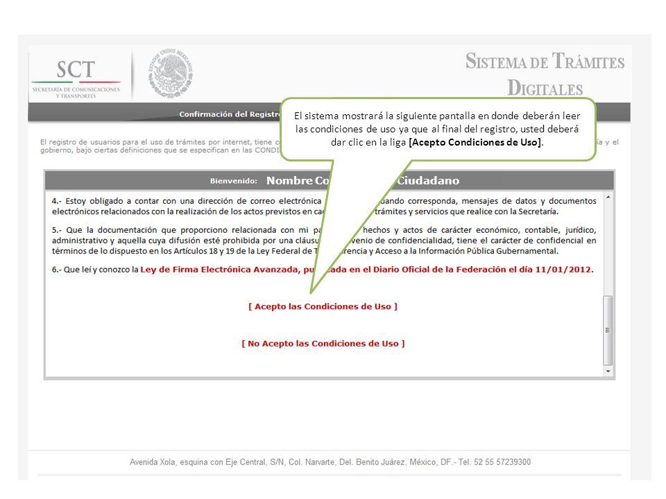 Nombre Completo del Ciudadano El sistema mostrará la siguiente pantalla en donde deberán leer las condiciones de uso ya que al final del registro, usted deberá dar clic en la liga [Acepto Condiciones de Uso].