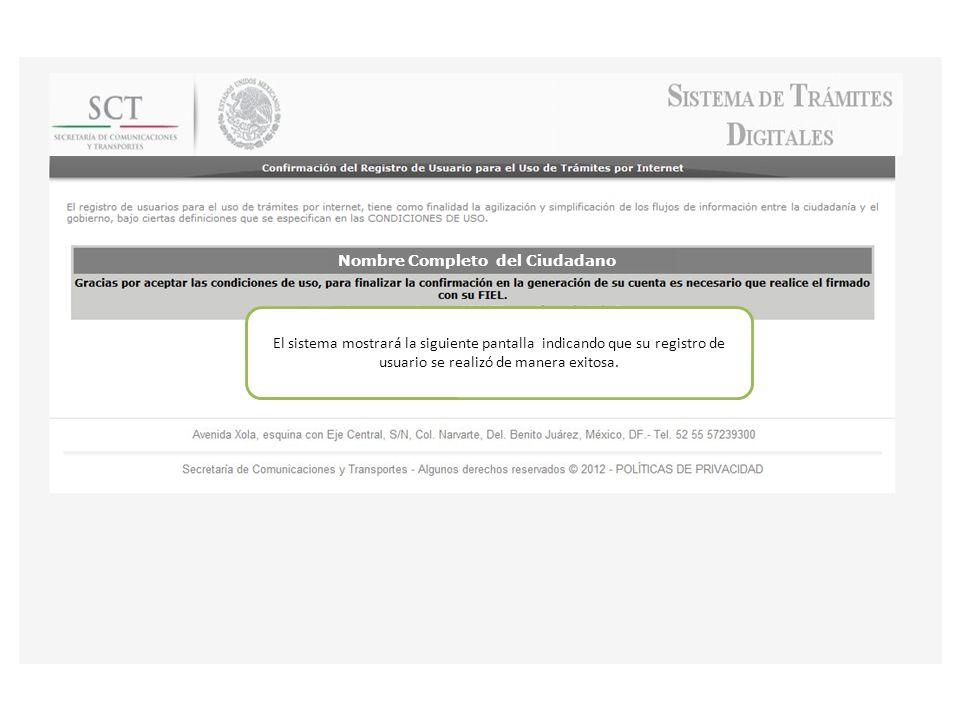 El sistema mostrará la siguiente pantalla indicando que su registro de usuario se realizó de manera exitosa.