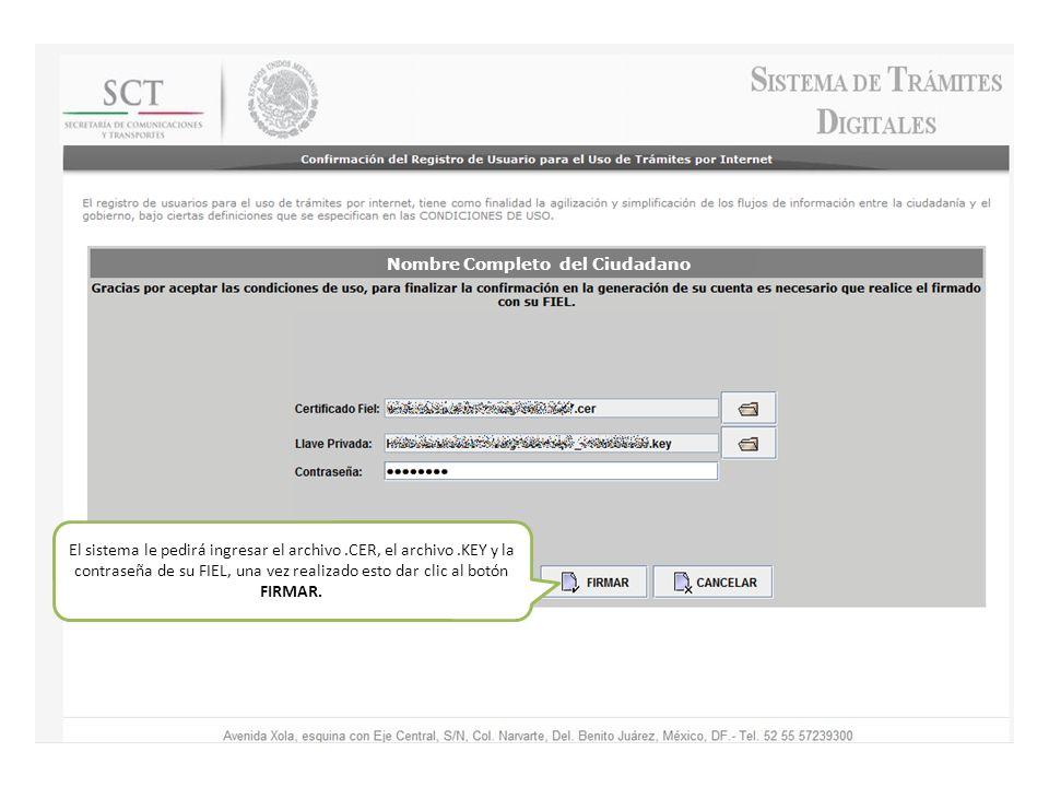 El sistema le pedirá ingresar el archivo.CER, el archivo.KEY y la contraseña de su FIEL, una vez realizado esto dar clic al botón FIRMAR.