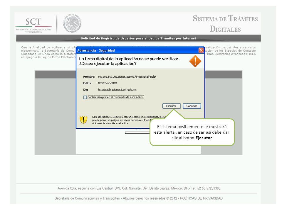 El sistema posiblemente le mostrará esta alerta, en caso de ser así debe dar clic al botón Ejecutar