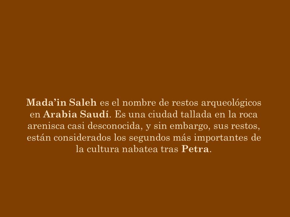 Madain Saleh es el nombre de restos arqueológicos en Arabia Saudí.