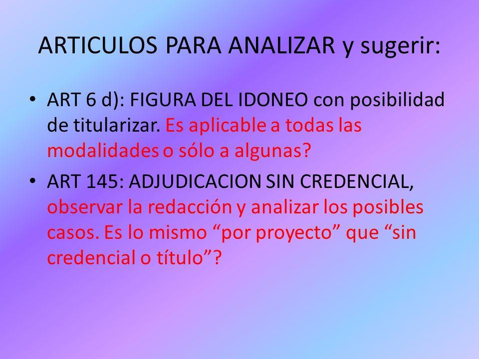 ARTICULOS PARA ANALIZAR y sugerir: ART 6 d): FIGURA DEL IDONEO con posibilidad de titularizar. Es aplicable a todas las modalidades o sólo a algunas?