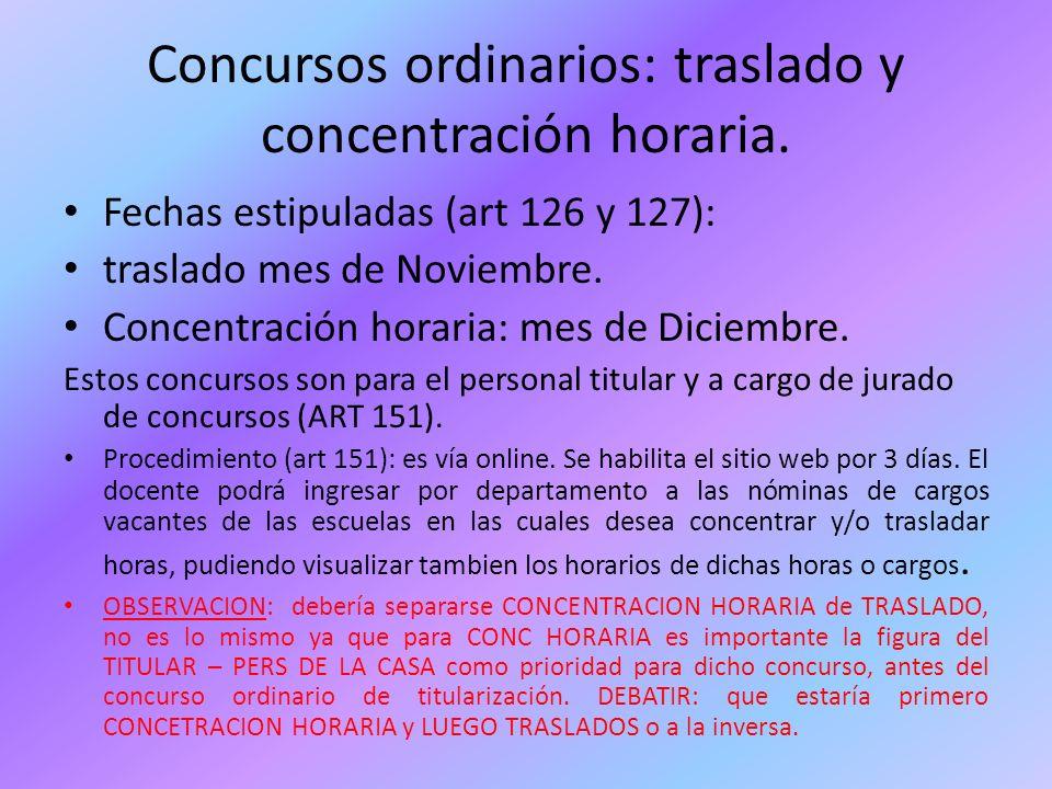 Concursos ordinarios: traslado y concentración horaria. Fechas estipuladas (art 126 y 127): traslado mes de Noviembre. Concentración horaria: mes de D
