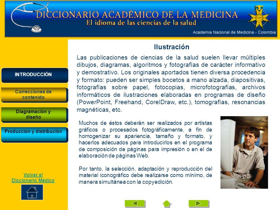 Las publicaciones de ciencias de la salud suelen llevar múltiples dibujos, diagramas, algoritmos y fotografías de carácter informativo y demostrativo.