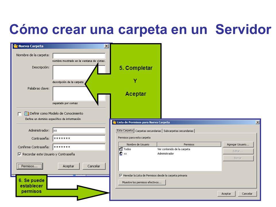 Cómo crear una carpeta en un Servidor 5. Completar Y Aceptar 6. Se puede establecer permisos