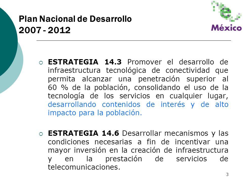 3 ESTRATEGIA 14.3 Promover el desarrollo de infraestructura tecnológica de conectividad que permita alcanzar una penetración superior al 60 % de la po