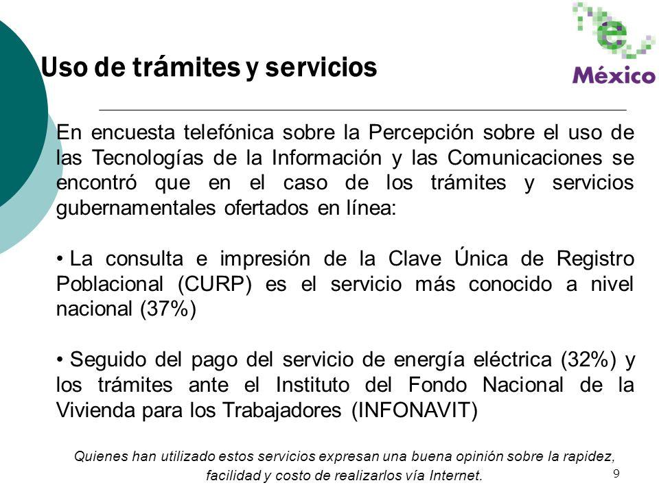 9 Uso de tr á mites y servicios En encuesta telefónica sobre la Percepción sobre el uso de las Tecnologías de la Información y las Comunicaciones se e