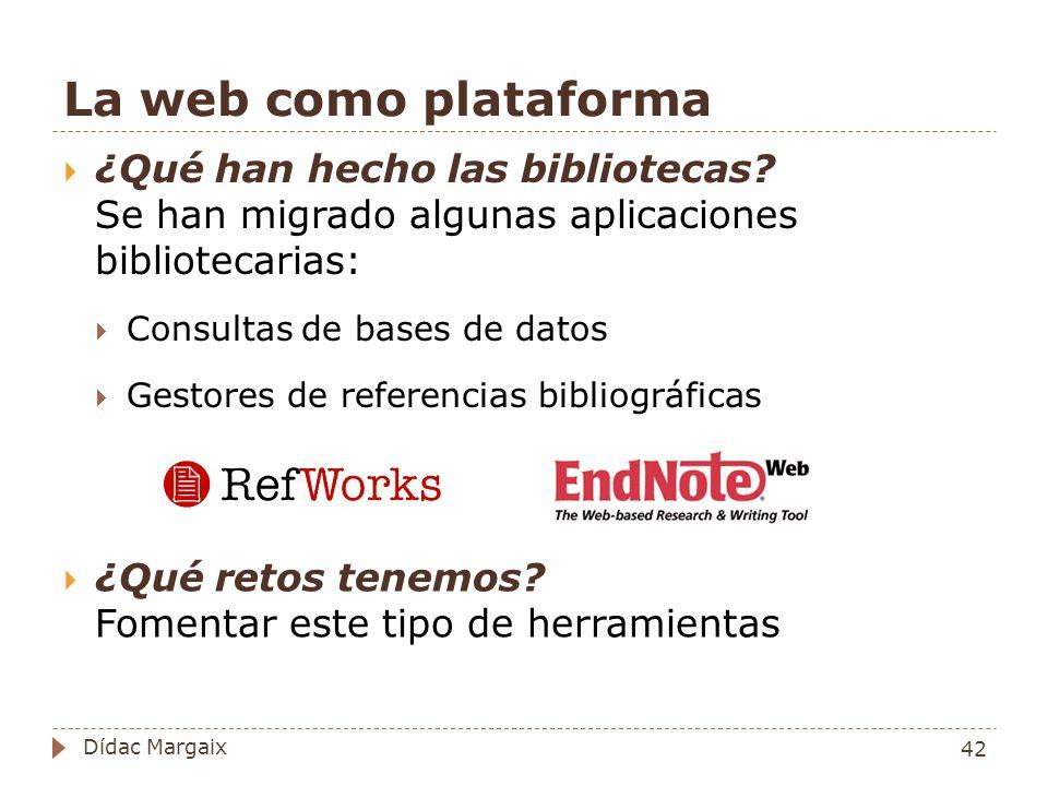 La web como plataforma ¿Qué han hecho las bibliotecas.