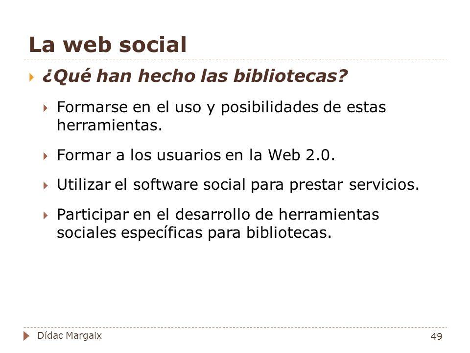 La web social ¿Qué han hecho las bibliotecas.