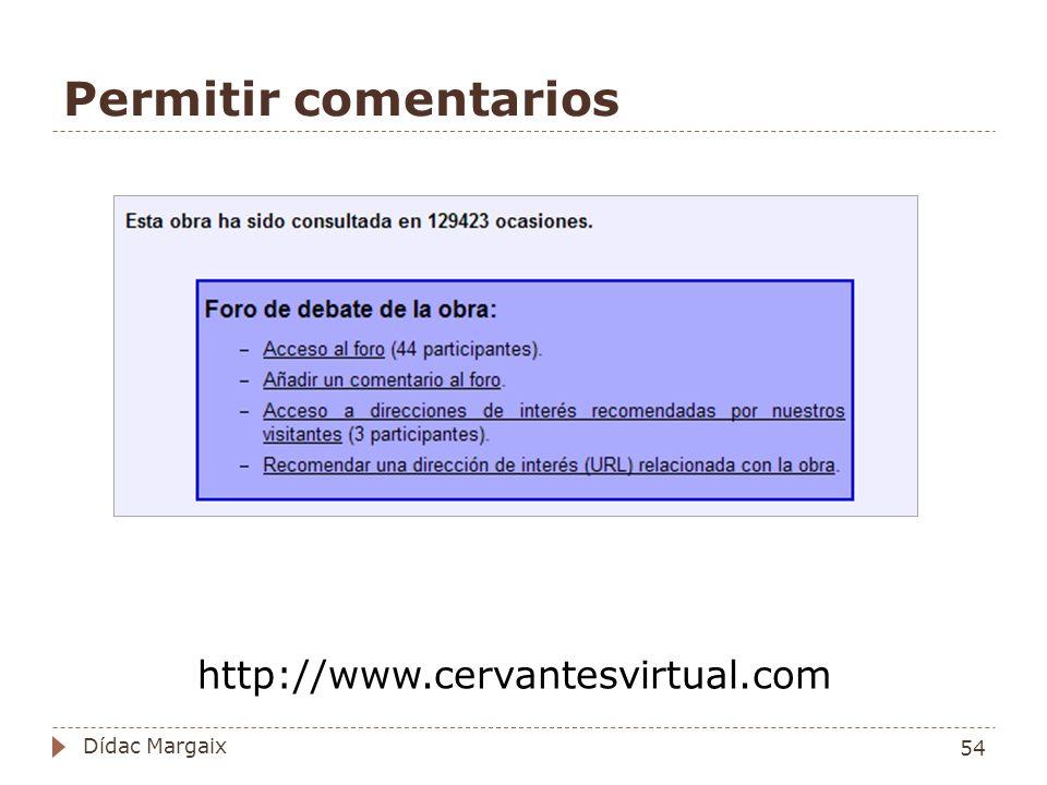 Permitir comentarios http://www.cervantesvirtual.com 54 Dídac Margaix
