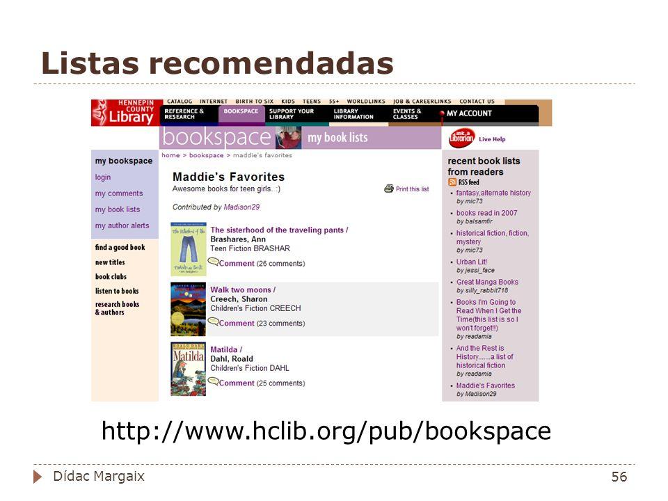 Listas recomendadas http://www.hclib.org/pub/bookspace 56 Dídac Margaix