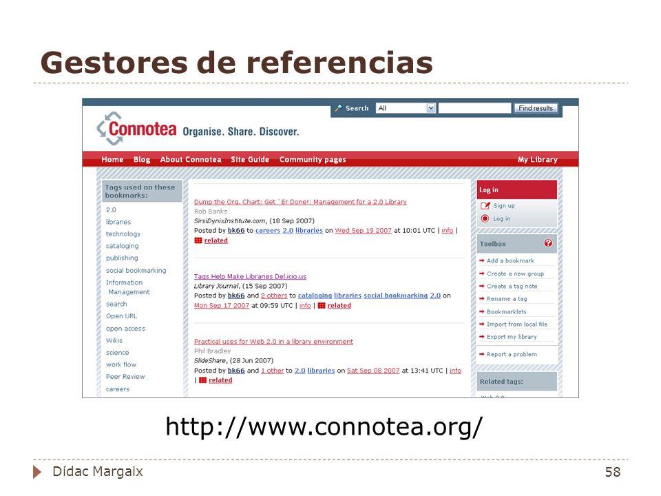 Gestores de referencias http://www.connotea.org/ 58 Dídac Margaix