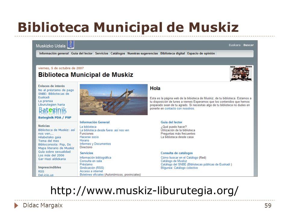 Biblioteca Municipal de Muskiz http://www.muskiz-liburutegia.org/ 59 Dídac Margaix