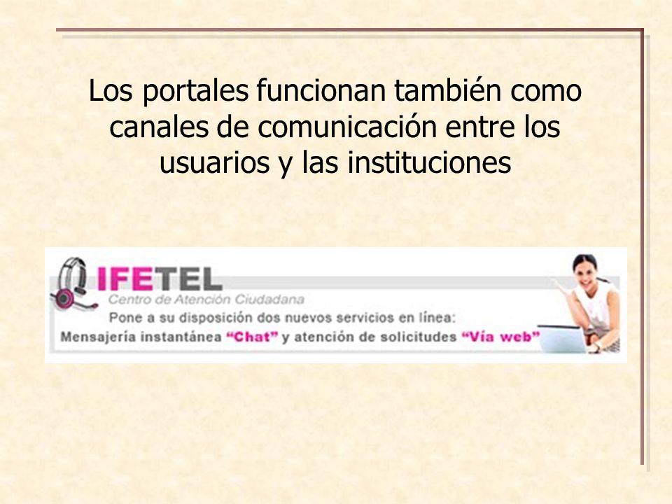 Los portales funcionan también como canales de comunicación entre los usuarios y las instituciones