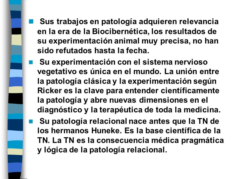 Sus trabajos en patología adquieren relevancia en la era de la Biocibernética, los resultados de su experimentación animal muy precisa, no han sido re