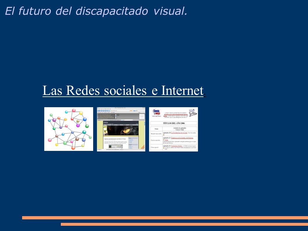 El futuro del discapacitado visual. Las Redes sociales e Internet.