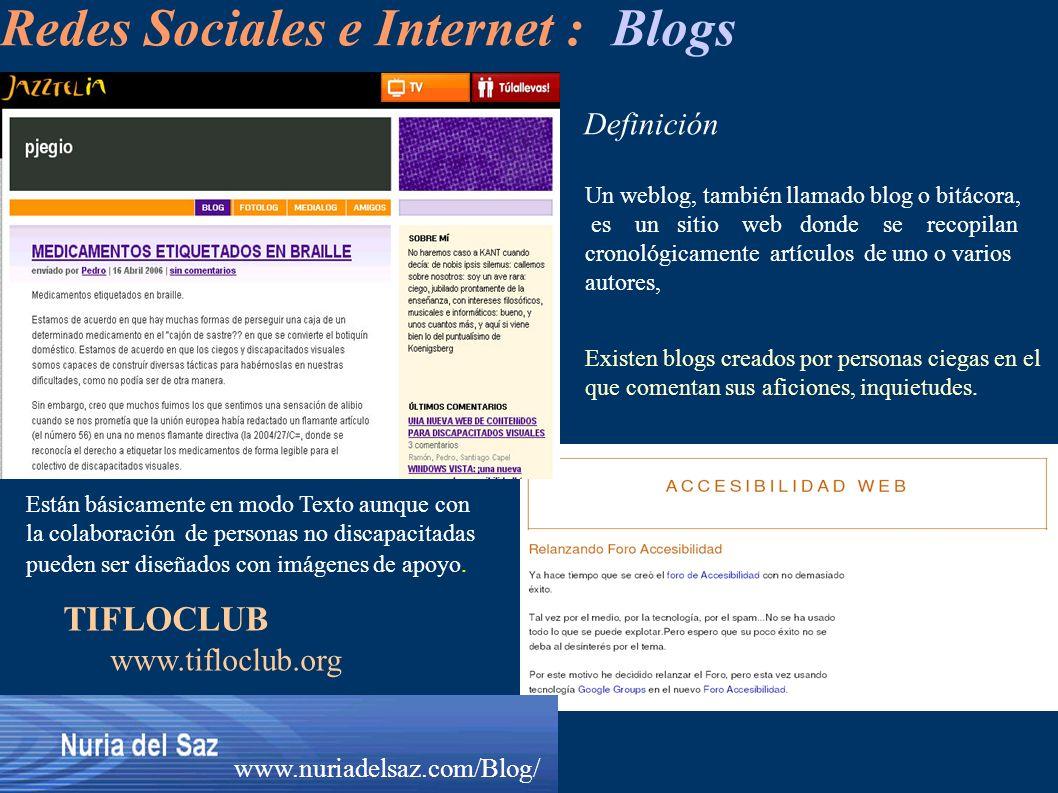 Redes Sociales e Internet : Blogs Un weblog, también llamado blog o bitácora, es un sitio web donde se recopilan cronológicamente artículos de uno o v