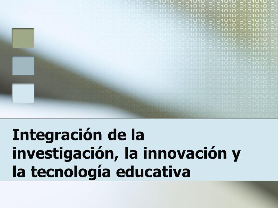 Integración de la investigación, la innovación y la tecnología educativa