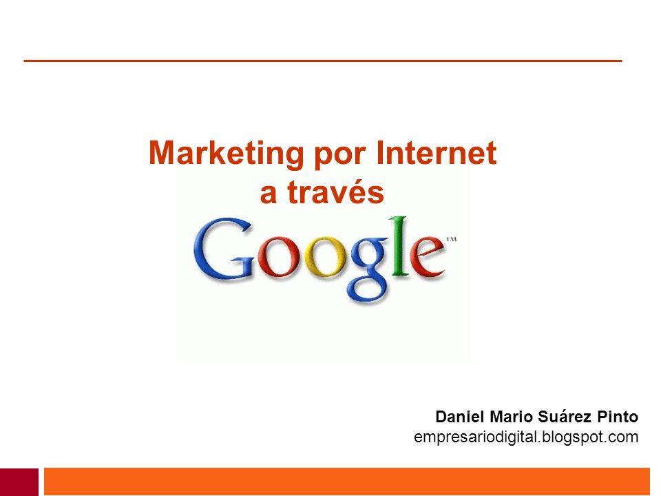 Marketing por Internet a través Daniel Mario Suárez Pinto empresariodigital.blogspot.com