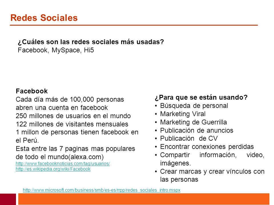 Redes Sociales ¿Cuáles son las redes sociales más usadas? Facebook, MySpace, Hi5 ¿Para que se están usando? Búsqueda de personal Marketing Viral Marke