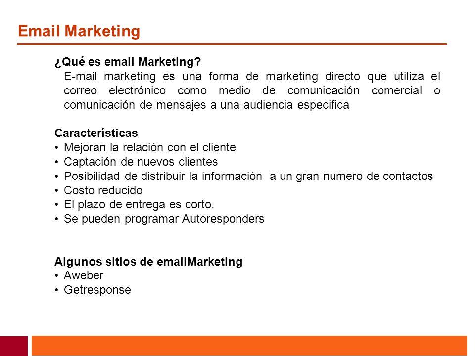 Email Marketing ¿Qué es email Marketing? E-mail marketing es una forma de marketing directo que utiliza el correo electrónico como medio de comunicaci