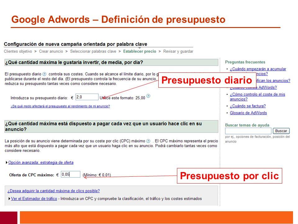 Google Adwords – Definición de presupuesto Presupuesto diario Presupuesto por clic