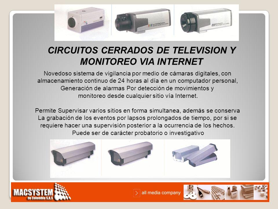 CIRCUITOS CERRADOS DE TELEVISION Y MONITOREO VIA INTERNET Novedoso sistema de vigilancia por medio de cámaras digitales, con almacenamiento continuo d