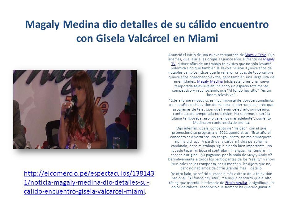 Magaly Medina dio detalles de su cálido encuentro con Gisela Valcárcel en Miami Anunció el inicio de una nueva temporada de Magaly TeVe.