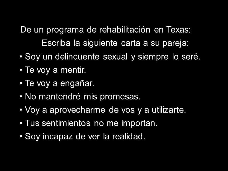 Escriba la siguiente carta a su pareja: De un programa de rehabilitación en Texas: Soy un delincuente sexual y siempre lo seré. Te voy a mentir. Te vo