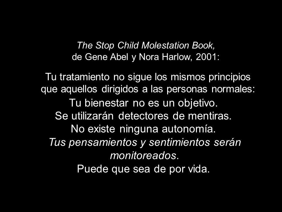 The Stop Child Molestation Book, de Gene Abel y Nora Harlow, 2001: Tu tratamiento no sigue los mismos principios que aquellos dirigidos a las personas