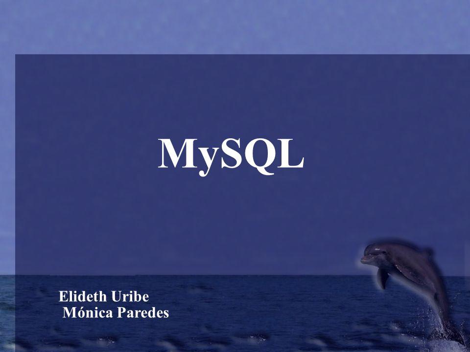 MySQL Elideth Uribe Mónica Paredes