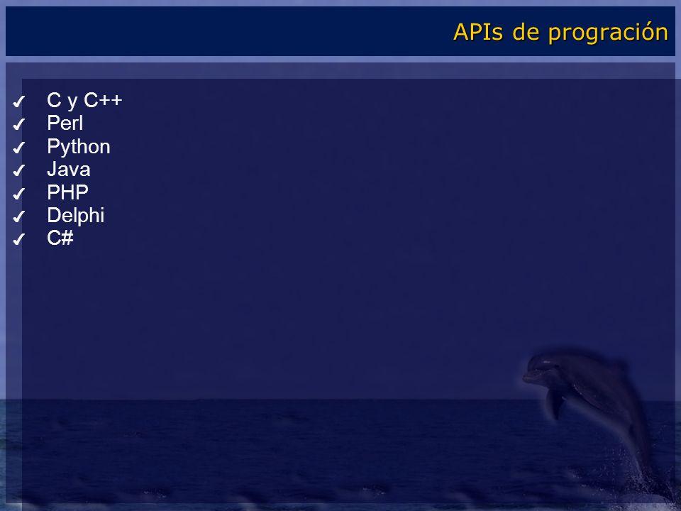 C y C++ Perl Python Java PHP Delphi C# APIs de progración