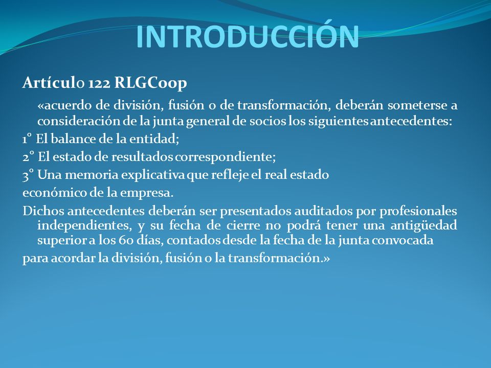 Artículo 122 RLGCoop «acuerdo de división, fusión o de transformación, deberán someterse a consideración de la junta general de socios los siguientes