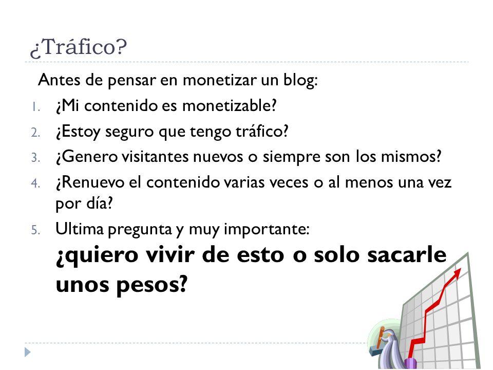 ¿Tráfico. Antes de pensar en monetizar un blog: 1.