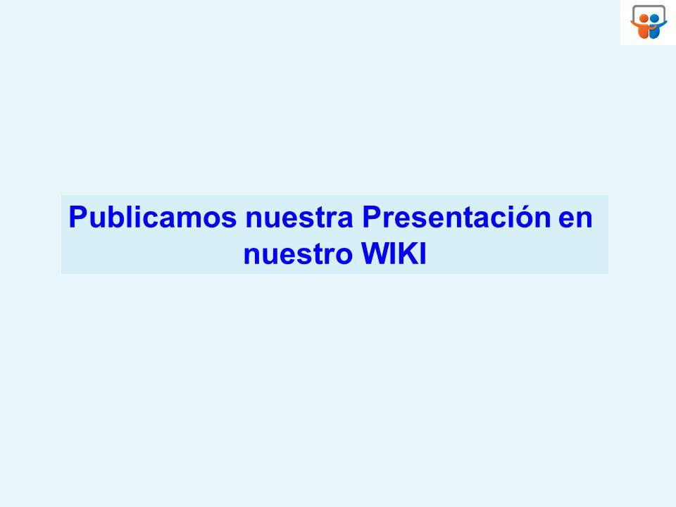 Publicamos nuestra Presentación en nuestro WIKI