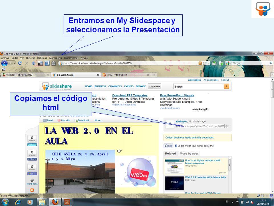 Copiamos el código html Entramos en My Slidespace y seleccionamos la Presentación