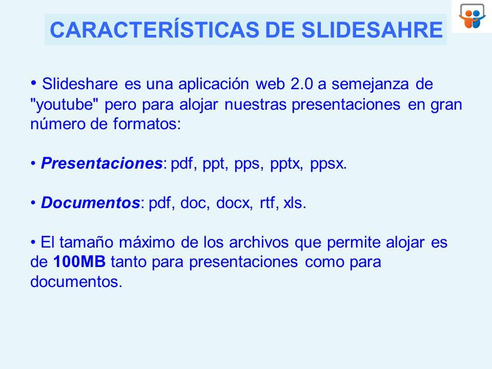Slideshare es una aplicación web 2.0 a semejanza de