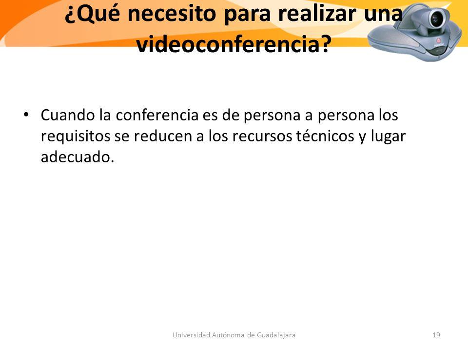 Cuando la conferencia es de persona a persona los requisitos se reducen a los recursos técnicos y lugar adecuado.