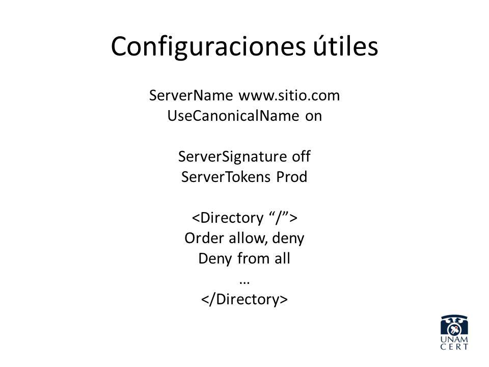 Configuraciones útiles ServerName www.sitio.com UseCanonicalName on ServerSignature off ServerTokens Prod Order allow, deny Deny from all …