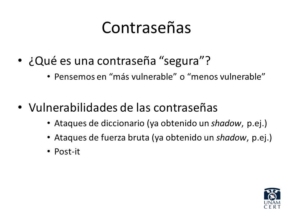 Contraseñas ¿Qué es una contraseña segura? Pensemos en más vulnerable o menos vulnerable Vulnerabilidades de las contraseñas Ataques de diccionario (y