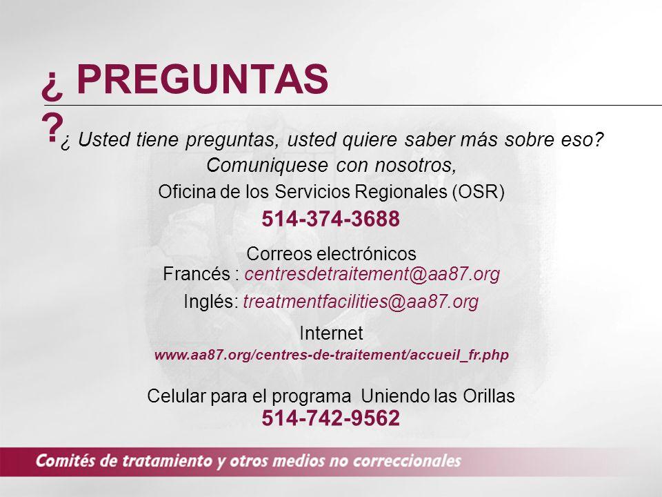 ¿ PREGUNTAS ? ¿ Usted tiene preguntas, usted quiere saber más sobre eso? Comuniquese con nosotros, Oficina de los Servicios Regionales (OSR) 514-374-3